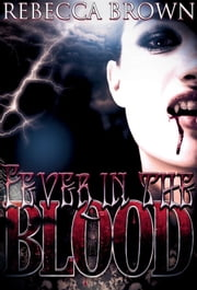 Fever in the Blood ebook by Rebecca L. Brown