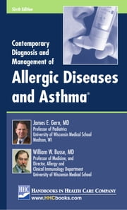 Contemporary Diagnosis and Management of Allergic Diseases and Asthma®, 6th edition ebook by James E. Gern, MD,William W. Busse, MD
