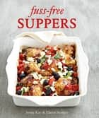 Fuss-free Suppers ebook by Jenny Kay
