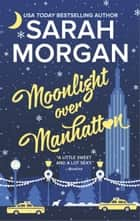 Moonlight Over Manhattan ebook by Sarah Morgan