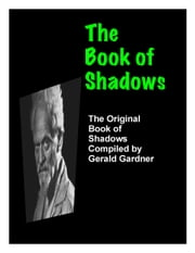 Gardnerian Book of Shadows - Celtic Witchcraft Rituals ebook by Gerald Gardner