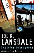 Captains Outrageous ebook by Joe R Lansdale
