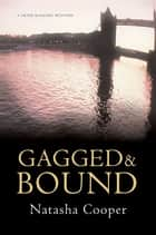 Gagged & Bound - A Trish Maguire Mystery ebook by Natasha Cooper