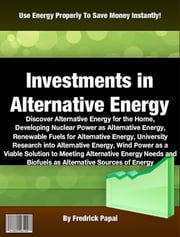 Investments in Alternative Energy ebook by Fredrick Papai