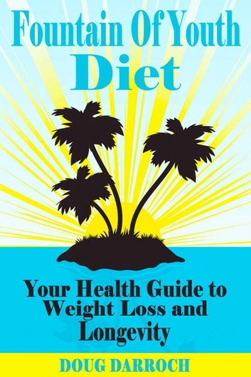 Fountain of Youth Diet ebook by Doug Darroch