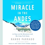 Miracle in the Andes - 72 Days on the Mountain and My Long Trek Home audiobook by Nando Parrado, Vince Rause