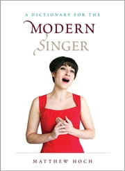 A Dictionary for the Modern Singer ebook by Matthew Hoch