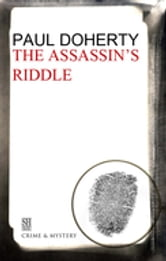 The Assassin's Riddle - A Brother Athelstan Medieval Mystery 7 ebook by Paul Doherty