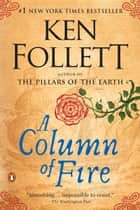 A Column of Fire - A Novel ekitaplar by Ken Follett