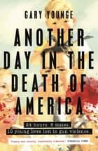 Another Day in the Death of America ebook by Gary Younge