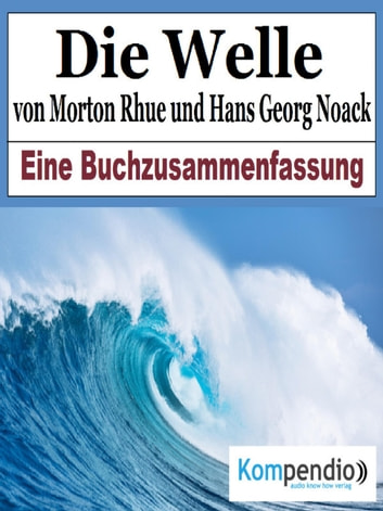 Die Welle von Morton Rhue und Hans Georg Noack eBook by Alessandro Dallmann
