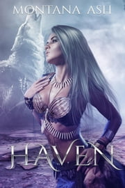 Haven - A Menage, Dystopian, Wolf Shifter Romance ebook by Montana Ash