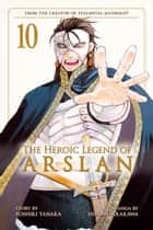 The Heroic Legend of Arslan 10 ebook by Hiromu Arakawa, Hiromu Arakawa