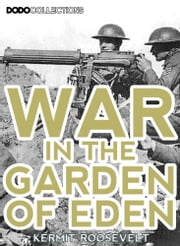 War In The Garden of Eden ebook by Kermit Roosevelt