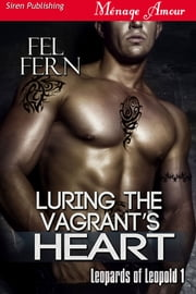 Luring the Vagrant's Heart ebook by Fel Fern