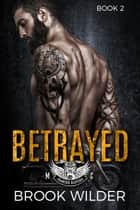 Betrayed ebook by Brook Wilder