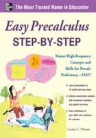 Easy Precalculus Step-by-Step ebook by Carolyn Wheater