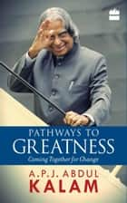 Pathways to Greatness ebook by A.P.J. Abdul Kalam