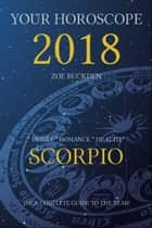 Your Horoscope 2018: Scorpio ebook by Zoe Buckden