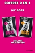 Coffret My boss 1 et 2 ebook by Melanie Marchande, Stephanie Des horts