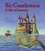 Sir Cumference and the Isle of Immeter ebook by Cindy Neuschwander