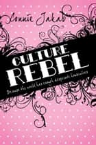 Culture Rebel ebook by Connie Jakab
