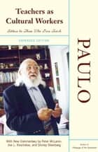 Teachers As Cultural Workers ebook by Paulo Freire
