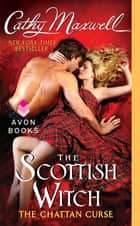 The Scottish Witch: The Chattan Curse ebook by Cathy Maxwell