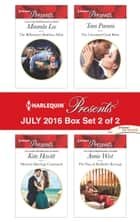 Harlequin Presents July 2016 - Box Set 2 of 2 - An Anthology ebook by Miranda Lee, Kate Hewitt, Tara Pammi,...