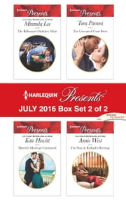 Harlequin Presents July 2016 - Box Set 2 of 2 - The Billionaire's Ruthless Affair\Moretti's Marriage Command\The Unwanted Conti Bride\The Flaw in Raffaele's Revenge ebook by Miranda Lee, Kate Hewitt, Tara Pammi,...