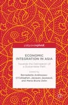 Economic Integration in Asia ebook by B. Andreosso-O'Callaghan,J. Jaussaud,B. Zolin