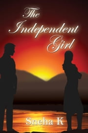 The Independent Girl ebook by Sneha K