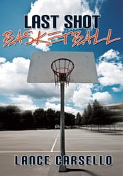 Last Shot Basketball ebook by Lance Carsello