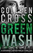 Greenwash: An Environmental Thriller - A totally gripping thriller with a killer twist ebook by