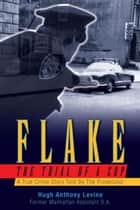 Flake - The Trial of a Cop ebook by Hugh Anthony Levine