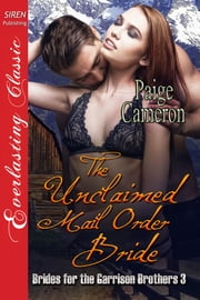 The Unclaimed Mail Order Bride ebook by Paige Cameron