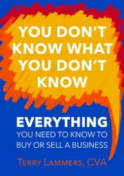 You Don't Know What You Don't Know ebook by Terry Lammers