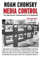 Media Control - The Spectacular Achievements of Propaganda ebook by Noam Chomsky