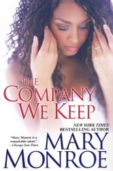 The Company We Keep ebook by Mary Monroe