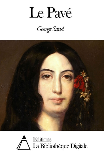 Le Pavé ebook by George Sand