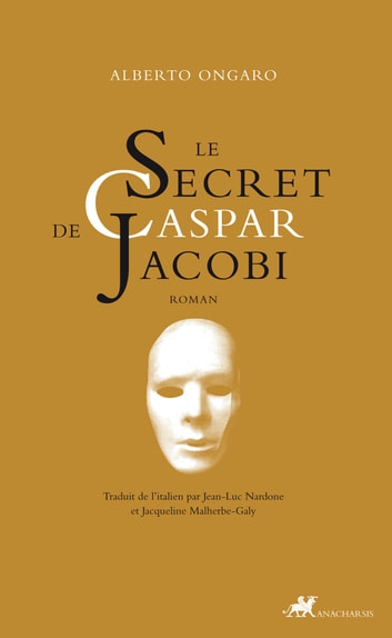 Le secret de Caspar Jacobi ebook by Alberto Ongaro