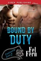 Bound by Duty ebook by Fel Fern