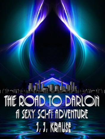 The Road To Darlon ebook by J. J. Krause
