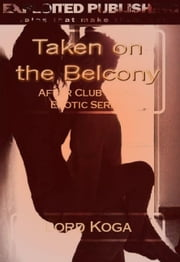 Taken on the Balcony ebook by Lord Koga