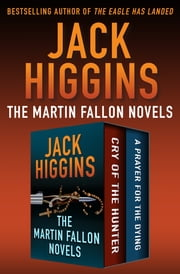 The Martin Fallon Novels - Cry of the Hunter and A Prayer for the Dying ebook by Jack Higgins