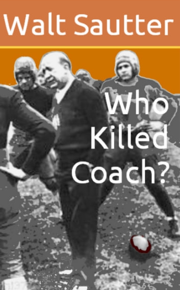 Who Killed Coach? ebook by walt sautter