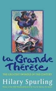 La Grande Therese: The Greatest Swindle of the Century ebook by S Hilary,Hilary Spurling