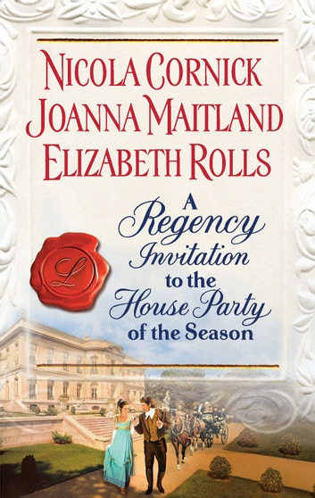 A Regency Invitation - An Anthology ebook by Nicola Cornick,Joanna Maitland,Elizabeth Rolls