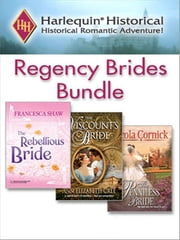 Regency Brides Bundle - The Rebellious Bride\The Penniless Bride\The Viscount's Bride ebook by Francesca Shaw,Nicola Cornick,Ann Elizabeth Cree