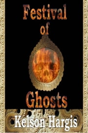 Festival of Ghosts ebook by Kelson Hargis